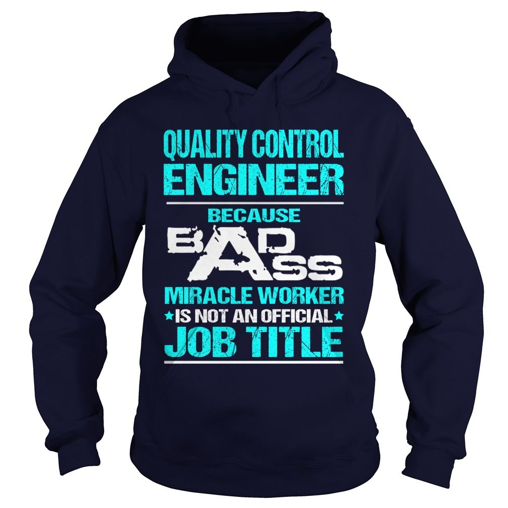 QUALITY CONTROL ENGINEER Because BADASS Miracle Worker Isn't An Official Job…