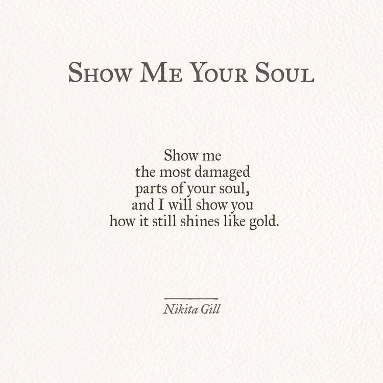 Show me you soul by Nikita Gill   Soulmate quotes, Love