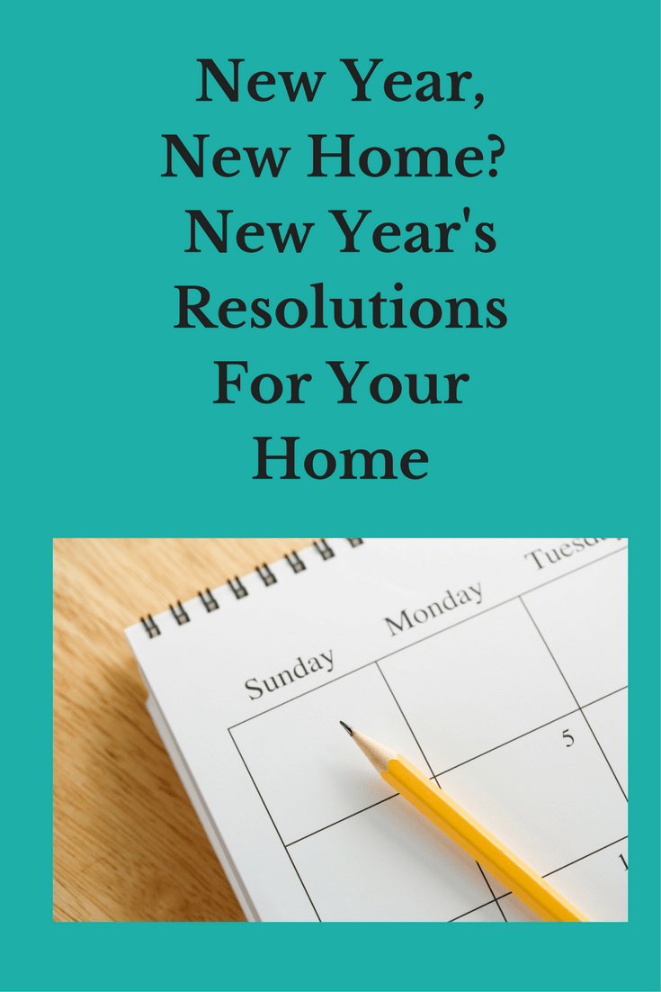 New Year New Home New Year S Resolutions For Your Home New Years Resolution New Homes Work From Home Moms