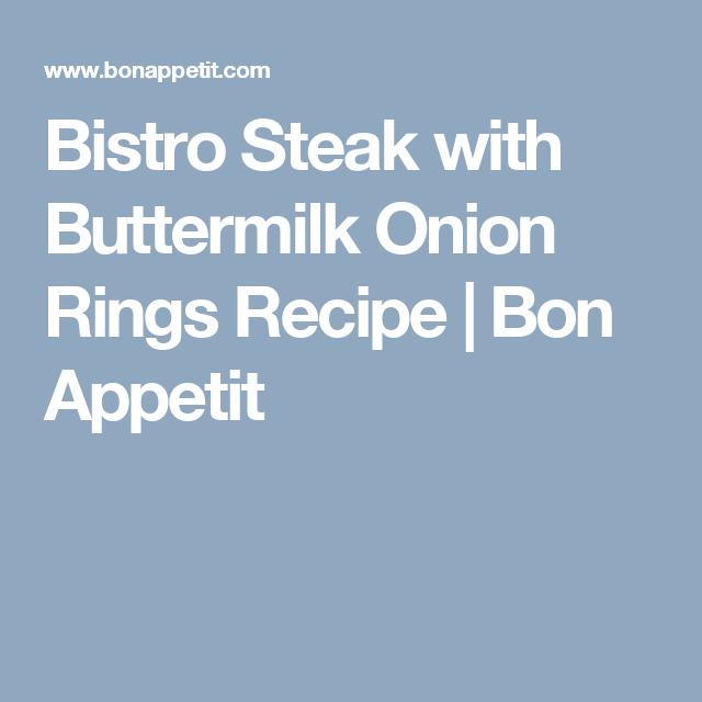 Bistro Steak With Buttermilk Onion Rings Recipe Yum Salad Recipes Garlic Recipes Food Recipes