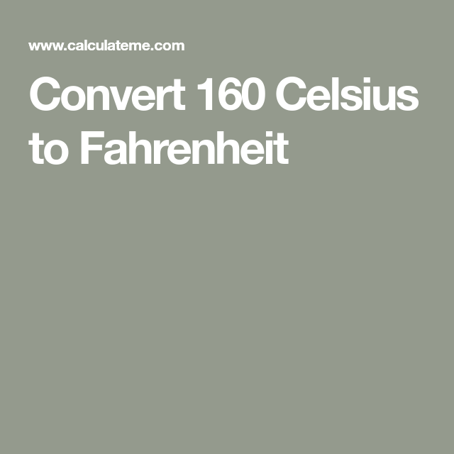 Convert 160 Celsius To Fahrenheit Conversation Charts Graphics