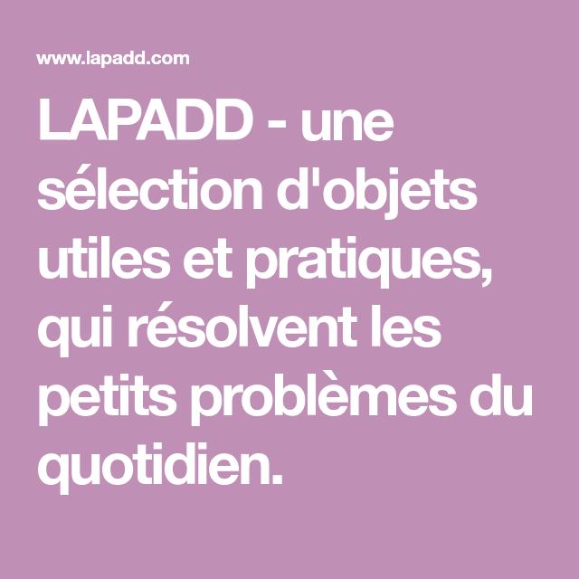 Lapadd Une Selection D Objets Utiles Et Pratiques Qui Resolvent Les Petits Problemes Du Quotidien Objet Utile Classeur Etiquettes