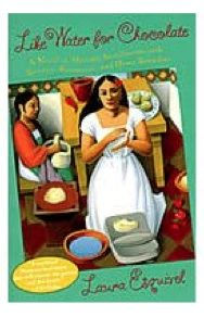 Like Water for Chocolate: A Novel In Monthly Installments With Recipes, Romances, And Home Remedies    by Laura Esquivel    Knopf Doubleday Publishing Group | October 1, 1995 | Trade Paperback  Earthy, magical, and utterly charming, this tale of family life in tum-of-the-century Mexico became a best-selling phenomenon with its winning blend of poignant romance and bittersweet wit.
