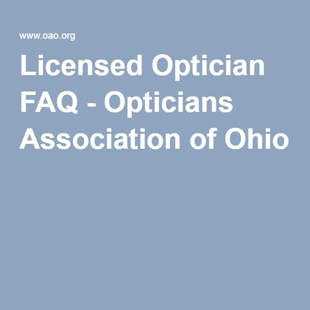 Licensed Optician Faq Opticians Association Of Ohio Opticianary