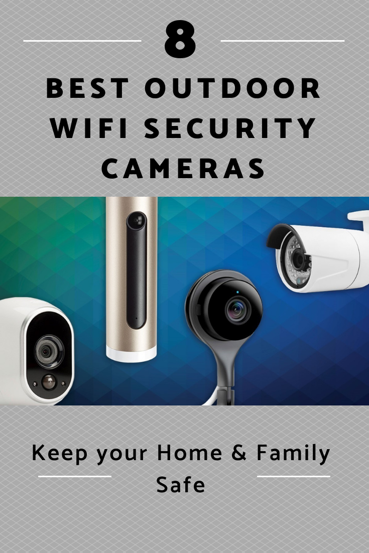 Keep Your Home Safe Best Outdoor Security Cameras 2020 Review Outdoor Security Camera Best Security Cameras Home Security Systems