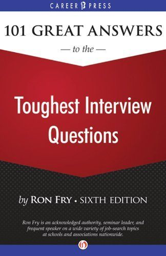 101 Great Answers to the Toughest Interview Questions Sixth - marketing interview questions