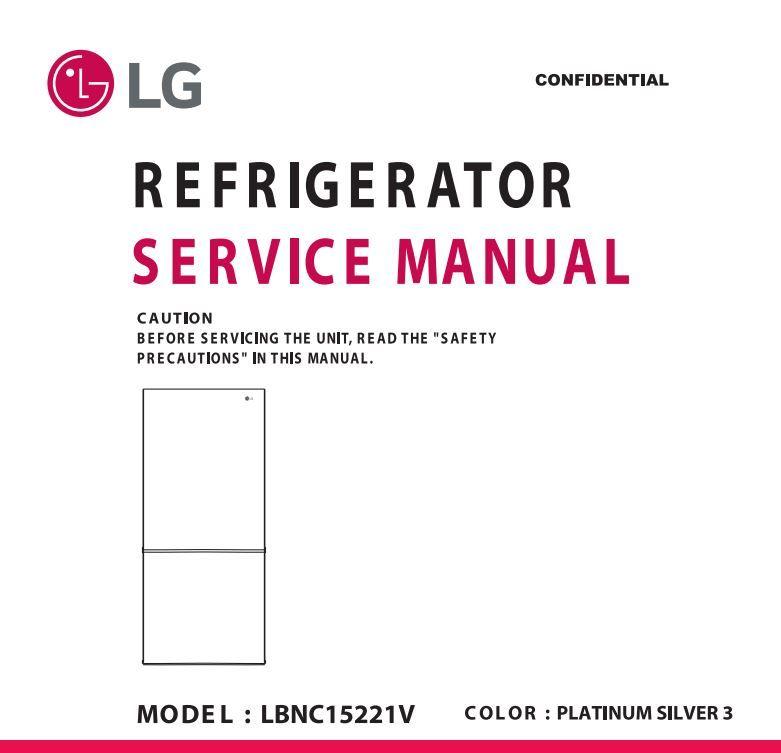 Lg Lbnc15221v Refrigerator Service Manual And Repair Guide Refrigerator Service Repair Guide Bottom Freezer Refrigerator