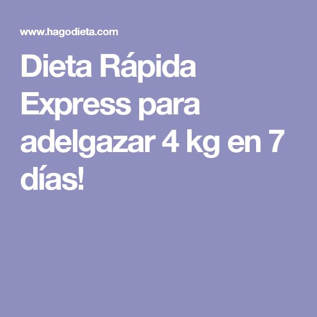 Dieta Rápida Express para adelgazar 4 kg en 7 días