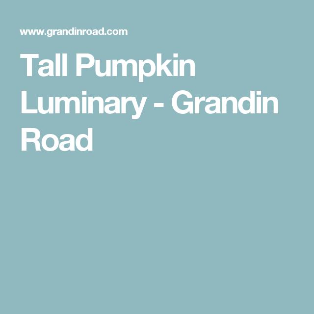 Tall Pumpkin Luminary - Grandin Road