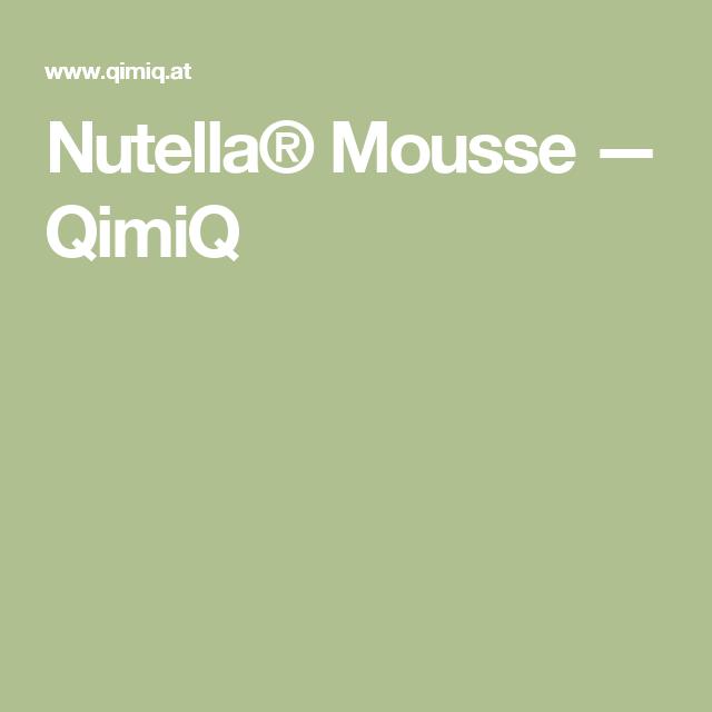 Nutella® Mousse — QimiQ