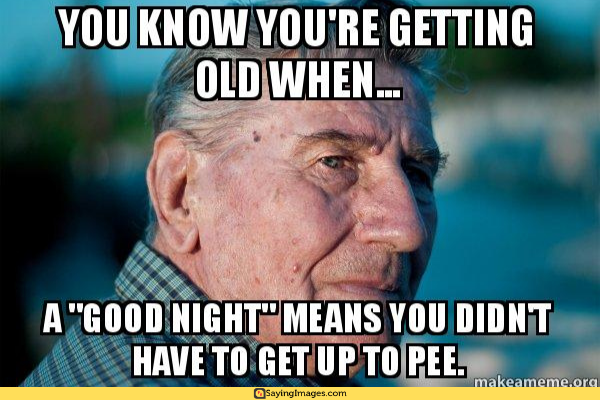 25 Funny Memes About Getting Old Sayingimages Com Anger Quotes Getting Old Meme Marriage Advice