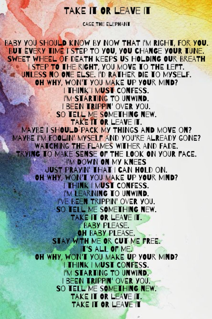 Lyrics to take it or leave it by cage the elephant | Cage ...