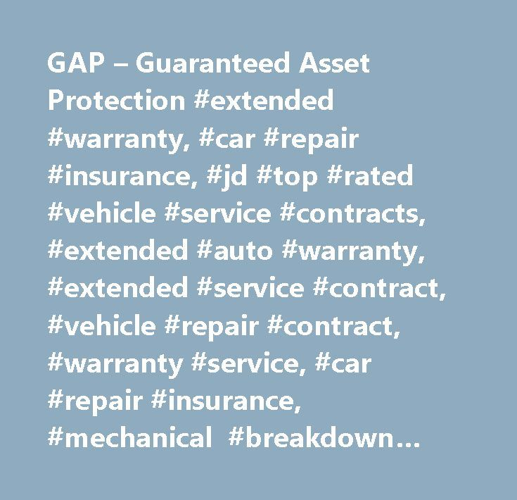 Gap  Guaranteed Asset Protection Extended Warranty Car Repair