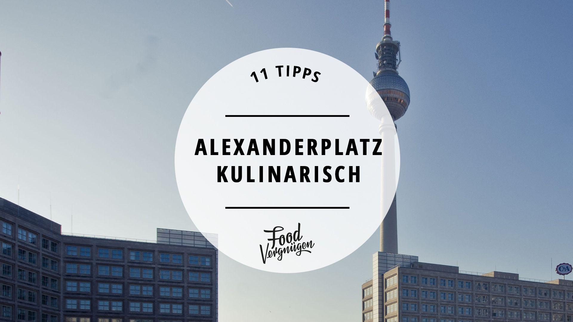 Kulinarisches Brachland Alexanderplatz An Diesen Orten Seid Ihr Trotzdem Ganz Gut Aufgehoben Berlin Tipps Berlin Alexanderplatz Berlin Essen