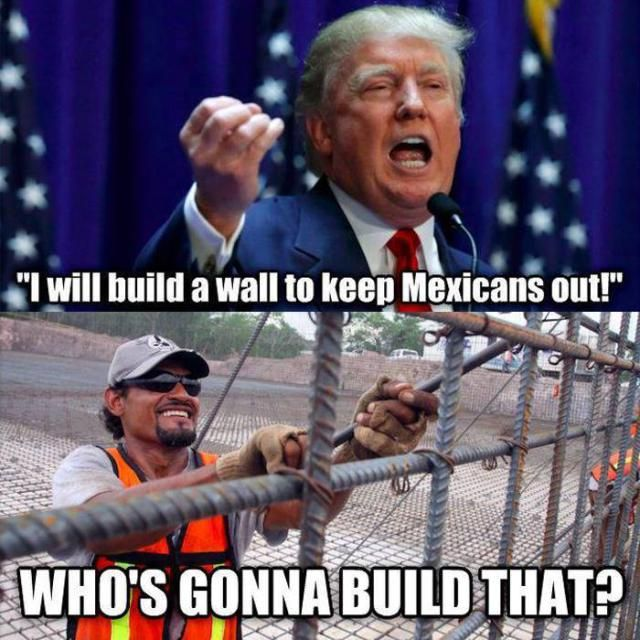Image result for donald trump whos gonna build that wall meme