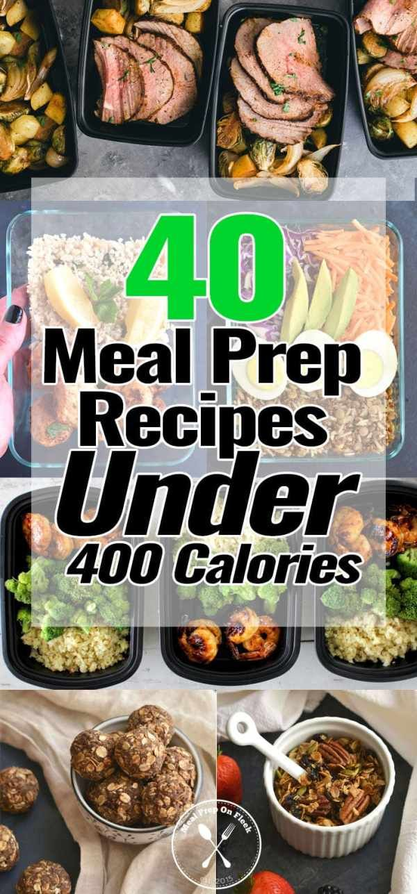 40 Meal Prep Recipes Under 400 Calories #400caloriemeals