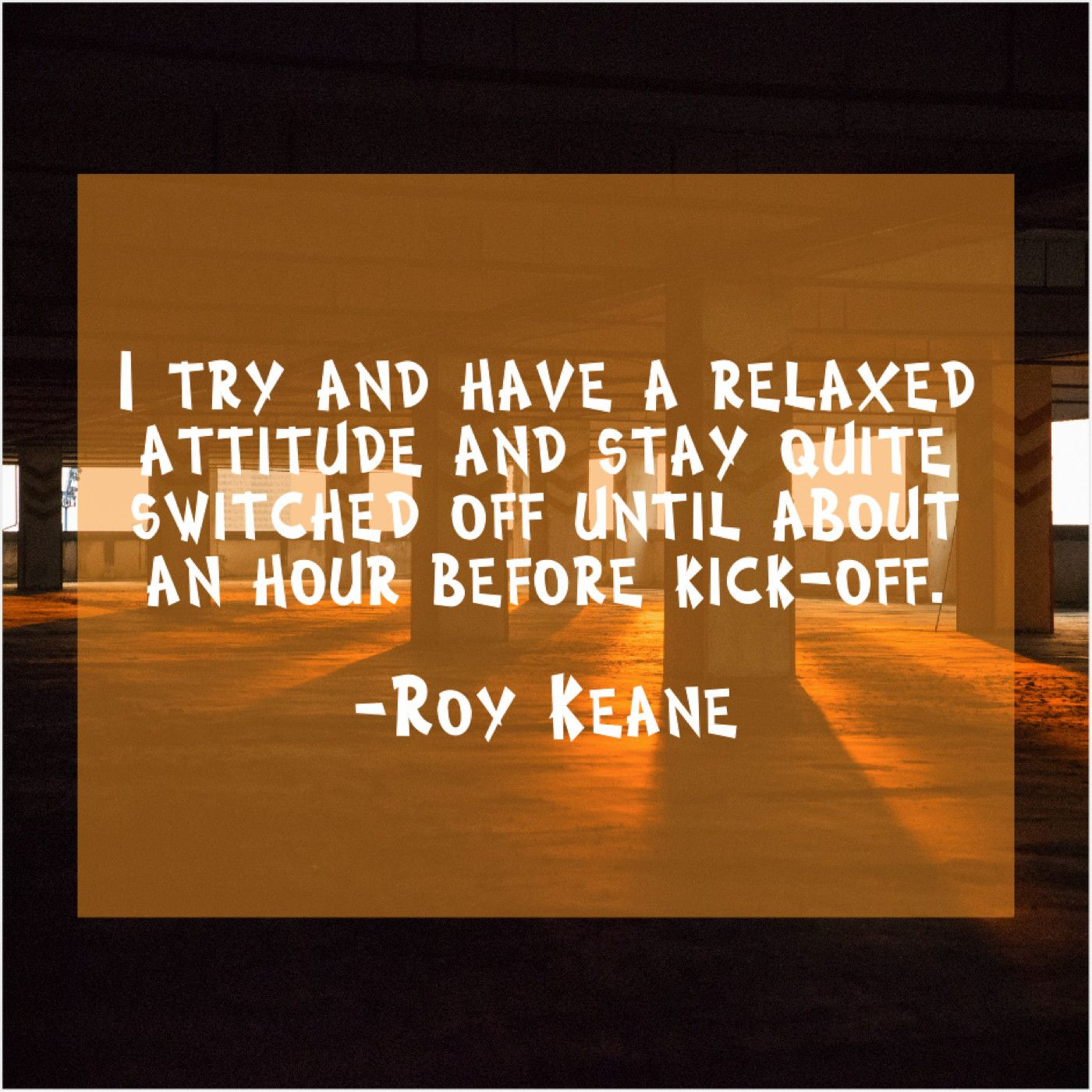 Roy Keane I try and have a Roy keane, I tried, Famous quotes