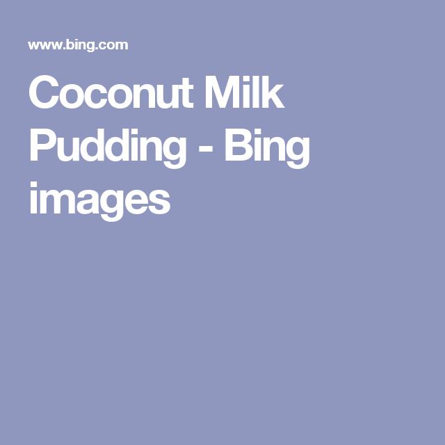 Coconut Milk Pudding - Bing images