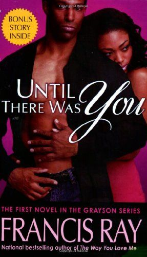 Until There Was You A Grayson Novel Grayson Novels Null Http Www Amazon Com Dp 0312944187 Ref Cm Sw R Pi Dp Jha1 Books Romance Novels Romance Books Novels