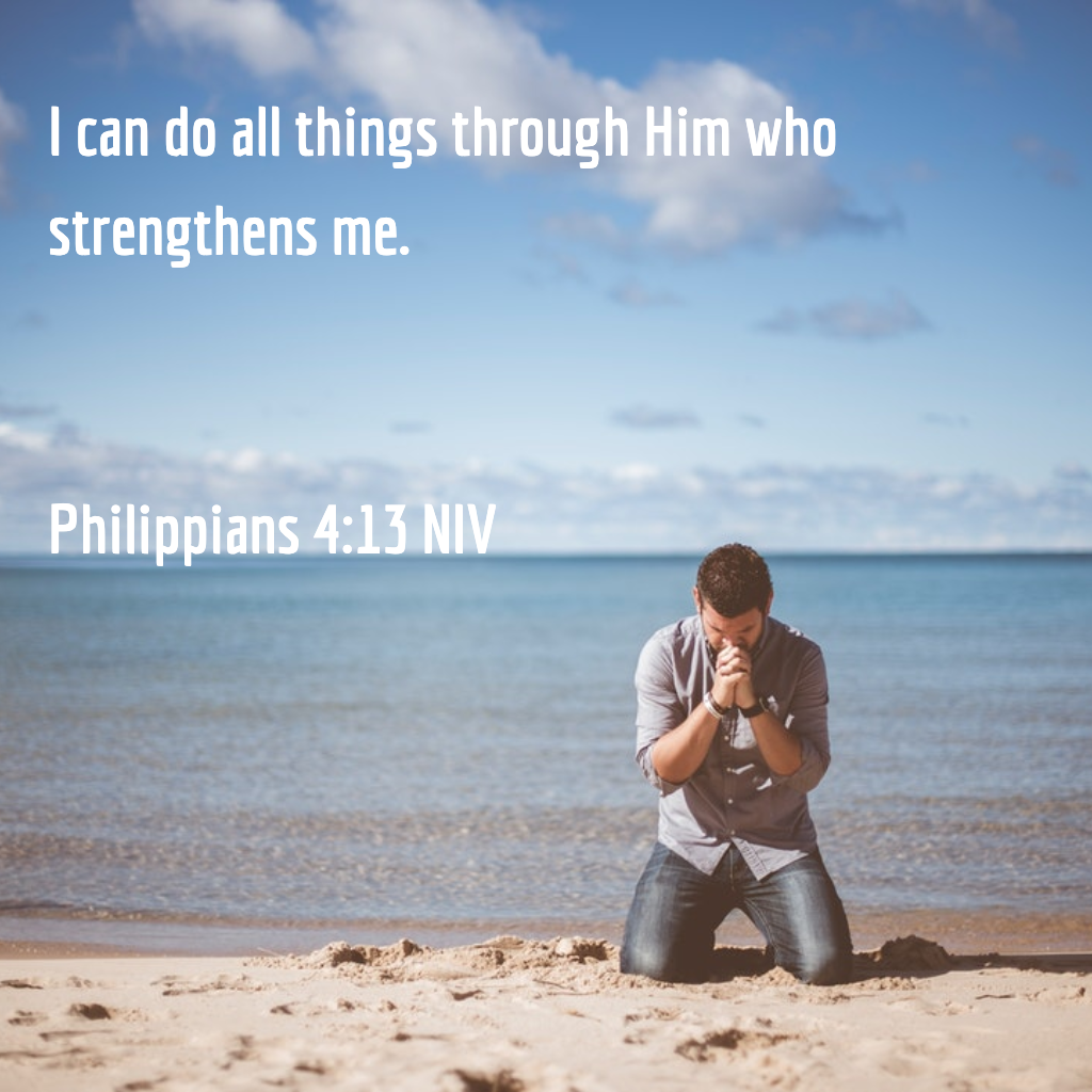 I Can Do All Things Through Him Who Strengthens Me Philippians 4