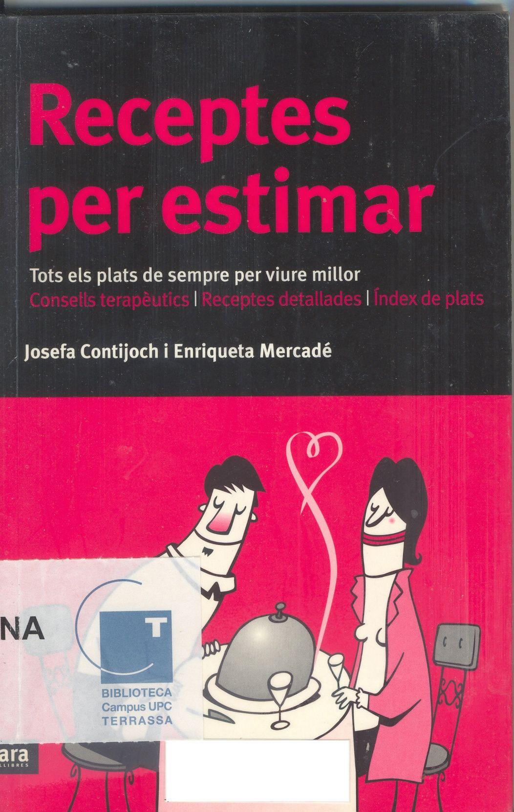 Receptes per estimar - Josefa Contijoch i Enriqueta Mercadé