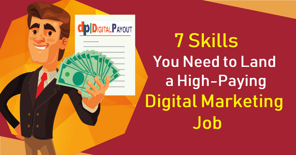 7 Skills You Need to Land a High Paying Digital Marketing