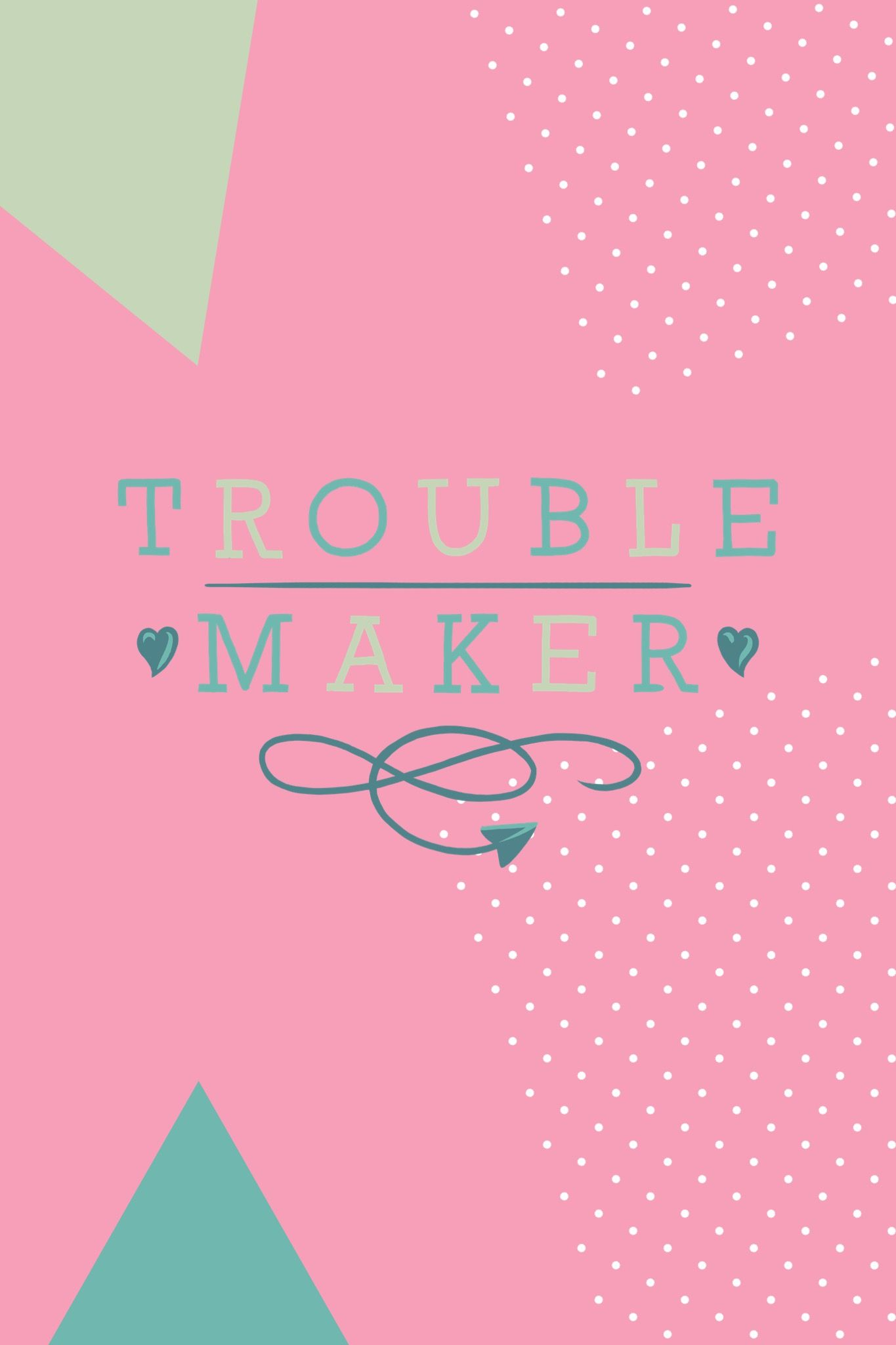 Trouble maker. madewithover Wallpaper maker app
