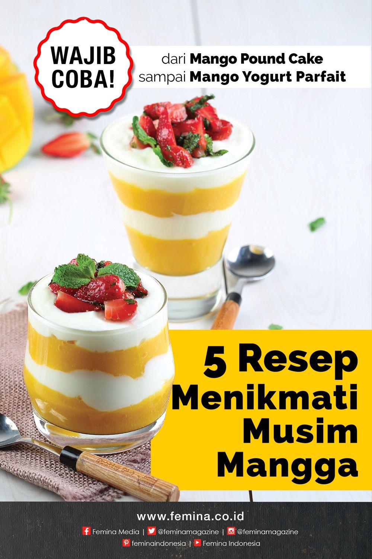 5 Resep Menikmati Musim Mangga Resep Puding Mangga Ide Makanan