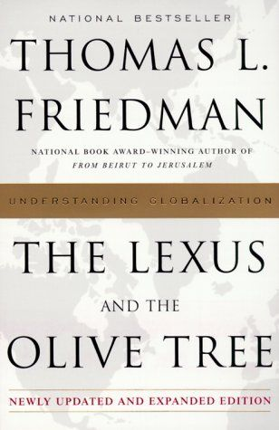 The Lexus And The Olive Tree Understanding Globalization By