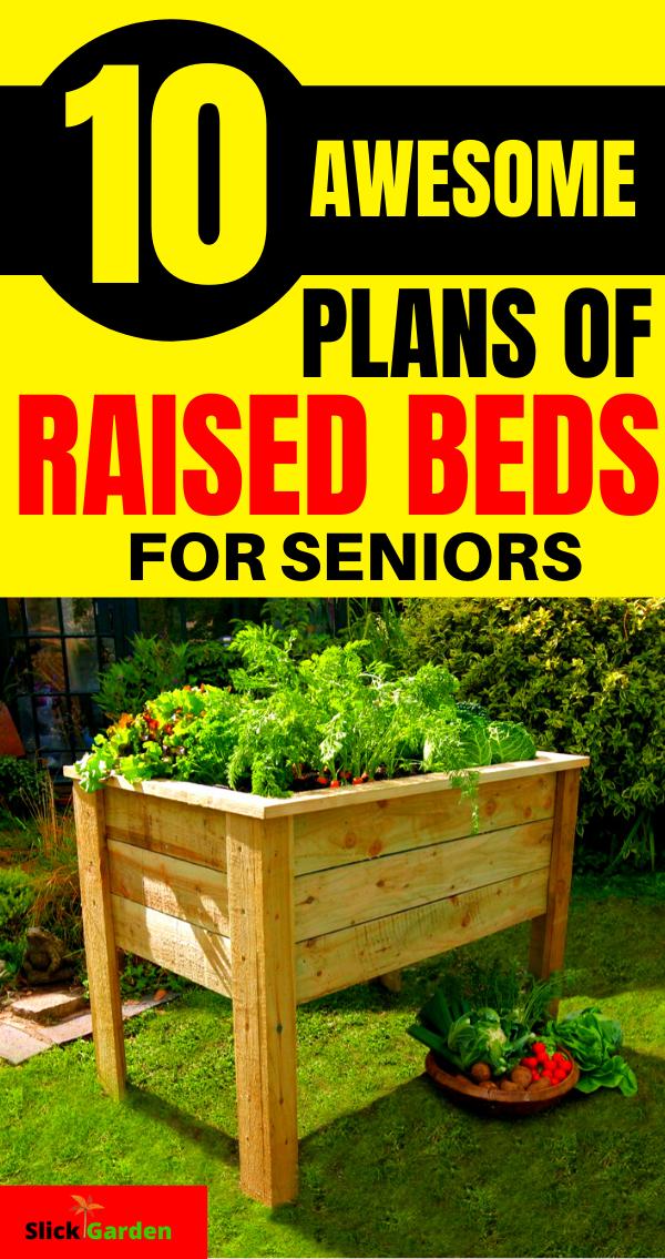 10 Raised Garden Bed Plans For Seniors in 2020 Raised