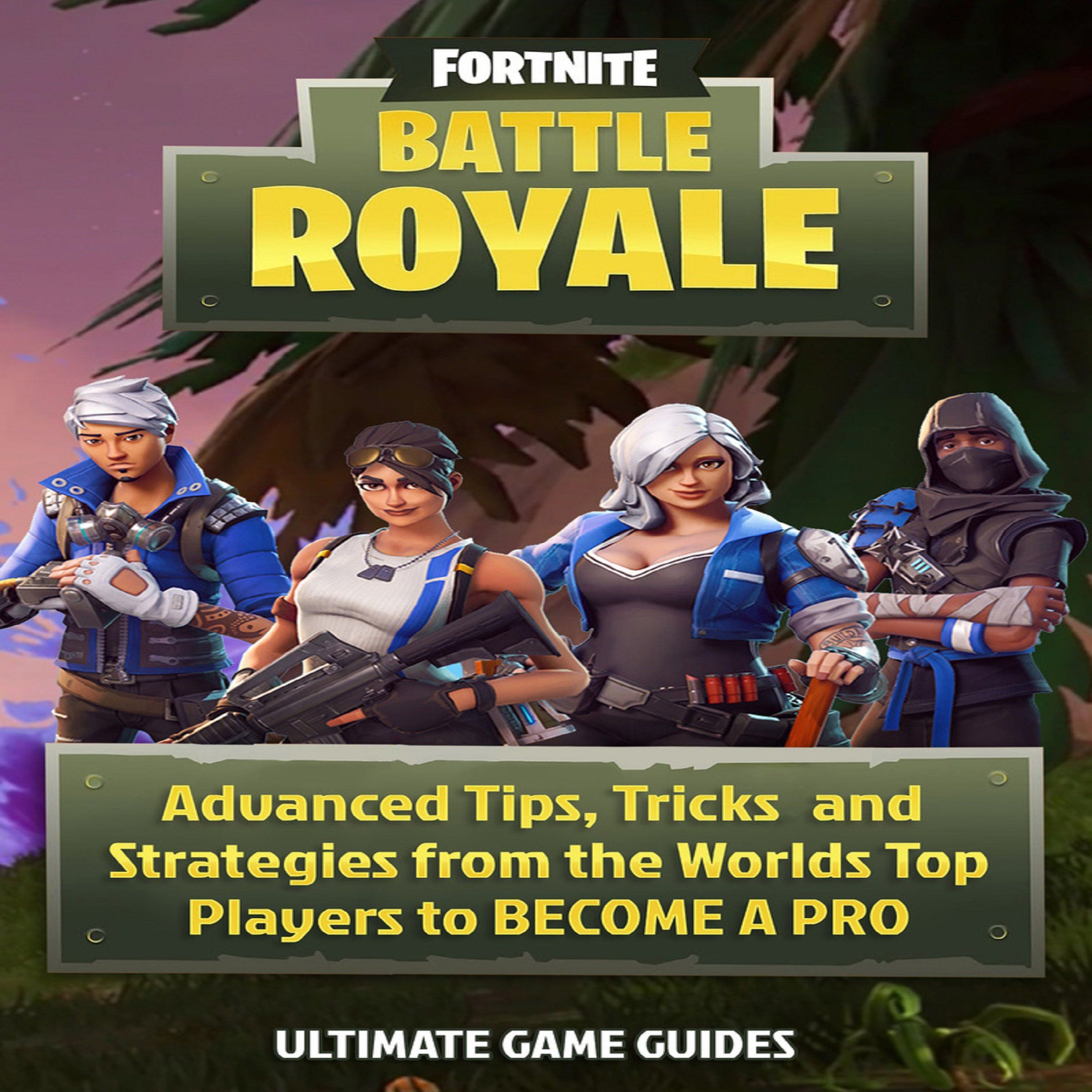 Fortnite Battle Royale Advanced Tips Tricks And Strategies To Become A Pro Find Out More Evaluations Of The Product By Visiting Fortnite Game Guide Battle
