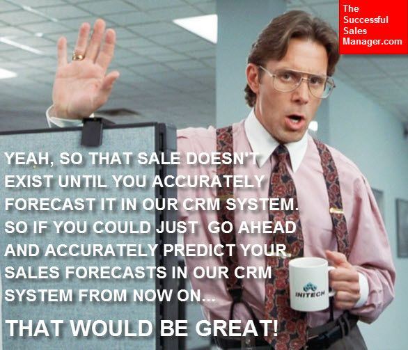 Bad Sales Manager on CRM and Sales Forecasting My favorite - sales forecast