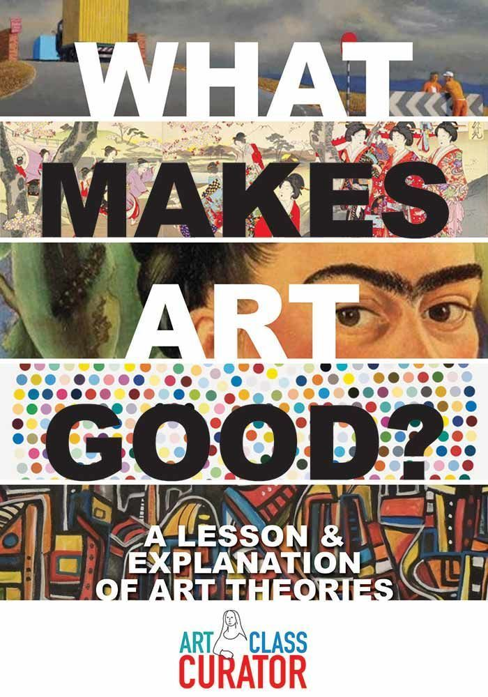 What Makes Art Good A Lesson and Explanation of Art Theories Information and lesson ideas to promote art history in the art room