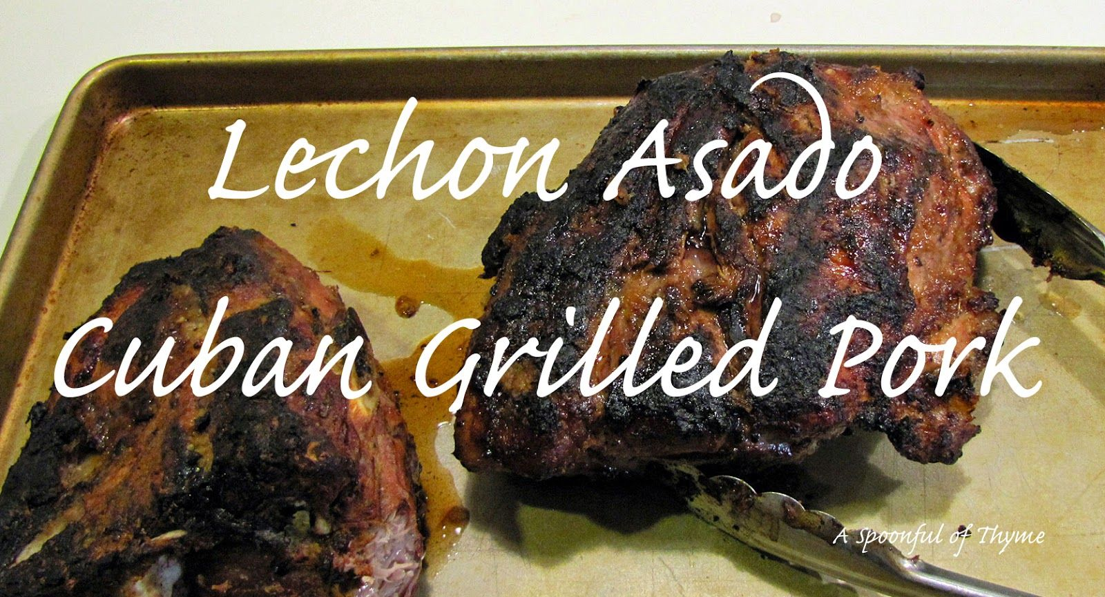 A Spoonful of Thyme: Lechon Asado - Cuban Grilled Pork
