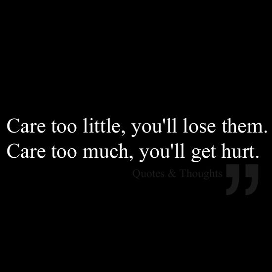 Quotes About Life Care Too Much Quotes Words Quotes Life Quotes