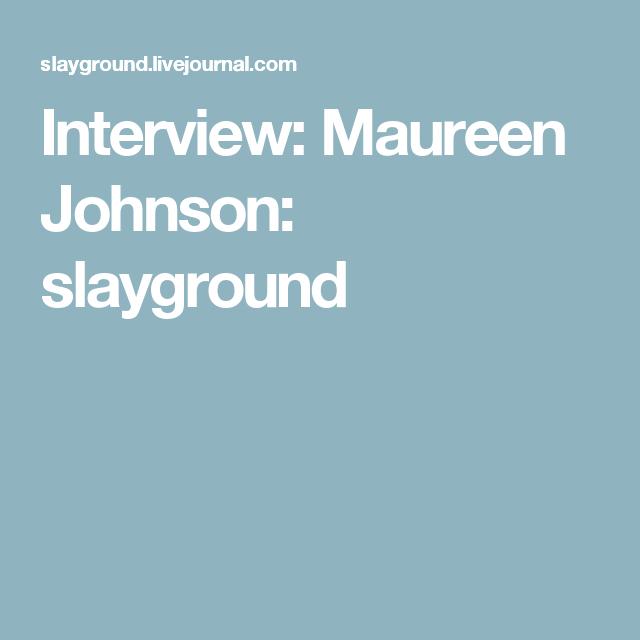 Interview: Maureen Johnson: slayground