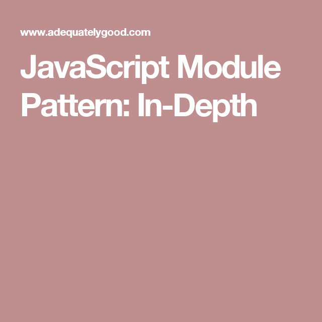 Javascript Module Pattern In Depth Javascript Web Development