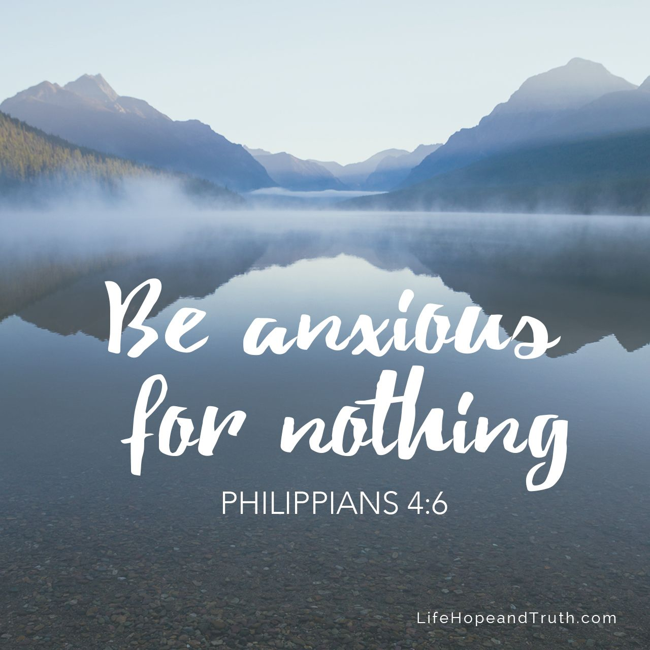 Philippians 4:6 - Be Anxious For Nothing