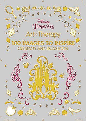 Disney Princess 100 Images To Inspire Creativity And Relaxation Art Therapy By Catherine Saunier Talec Amazon Dp 1484757408 Ref