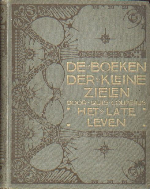 Citaten Nederlandse Literatuur : Louis couperus de boeken der kleine zielen nederlandse