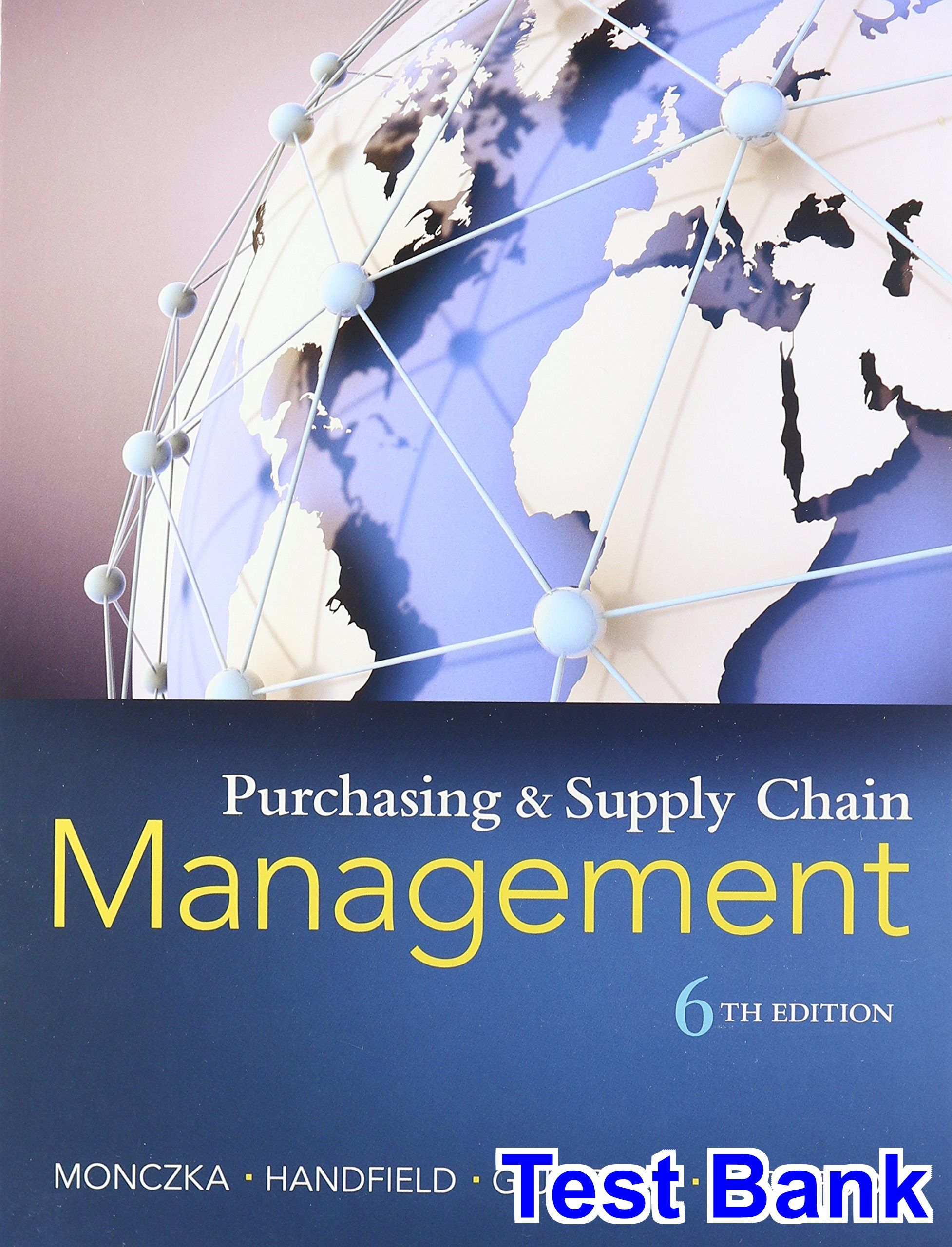 Purchasing and Supply Chain Management 6th Edition Monczka Test Bank - Test  bank, Solutions manual, exam bank, quiz bank, answer key for textbook  download ...