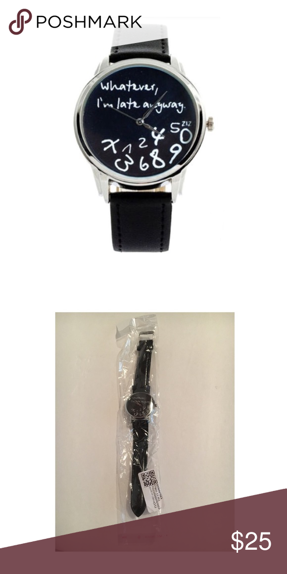 """""""Whatever, I'm late anyway"""" Watch Brand new. Never been used. Still in original packaging.                                                 Description:     Style: Fashion     Gender:Unisex     Power: Battery (included)     Display: Analog     Movement: Quartz     Band Material :PU     Case Diameter: 35 mm     Band length (Include the case ): 240 mm  Package     1 x Watch Accessories Watches"""