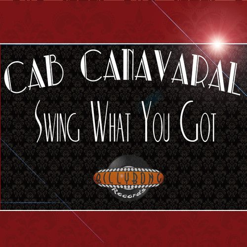 Cab Canavaral Swing What You Got