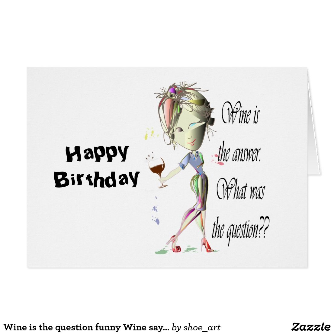 Wine Is The Question Funny Wine Saying Gifts Card Zazzle Co Uk Wine Quotes Funny Wine Quotes Funny Gift Cards