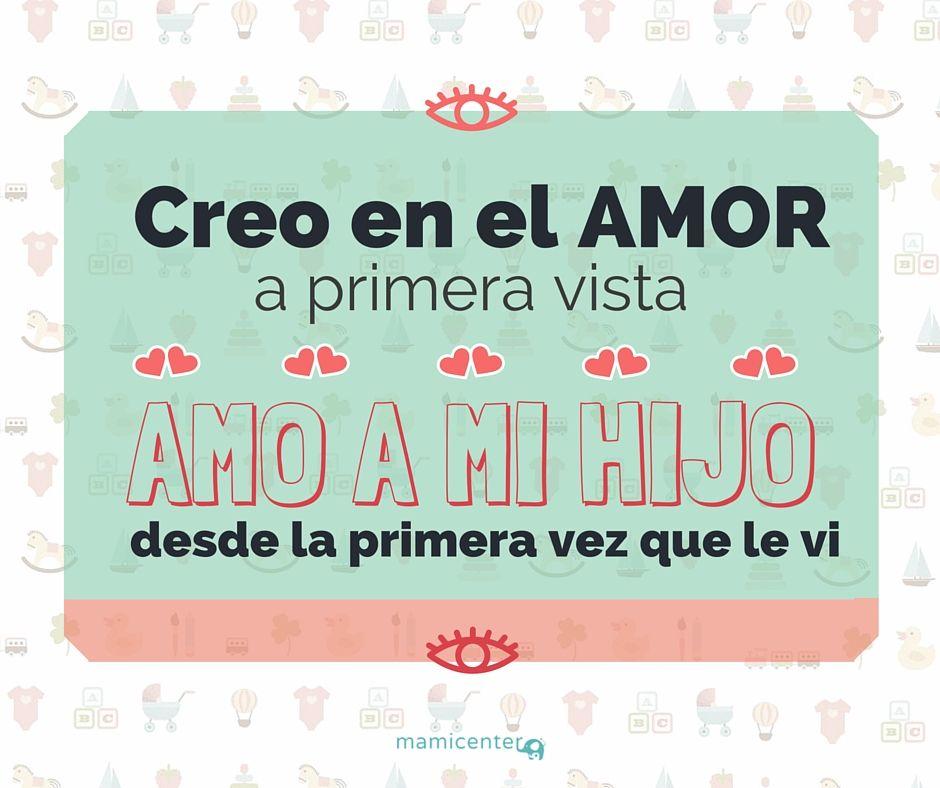 Los Amores A Primera Vista Amor Hijos Padres Frases Mamiquotes