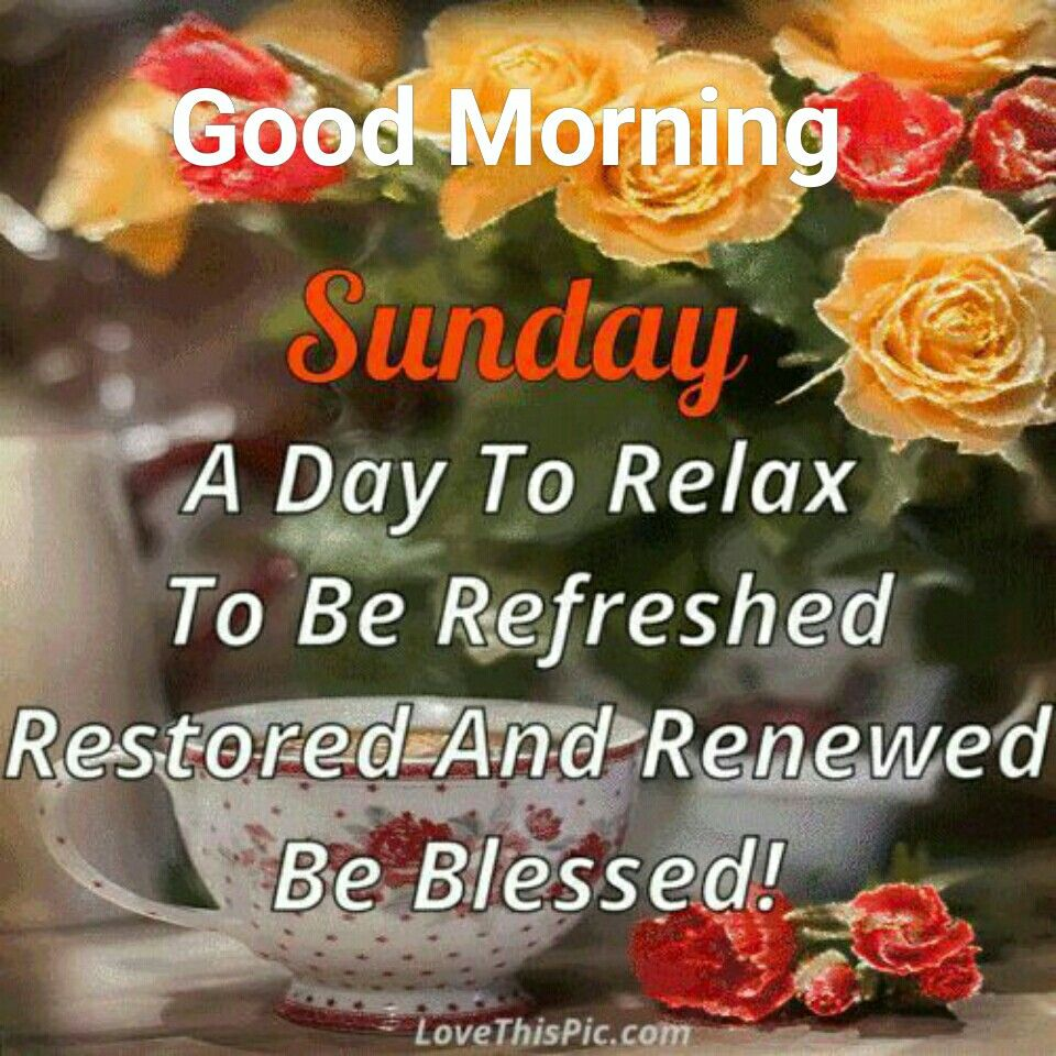 Pin by Adella Hall on Days of the Week   Good morning happy sunday ...