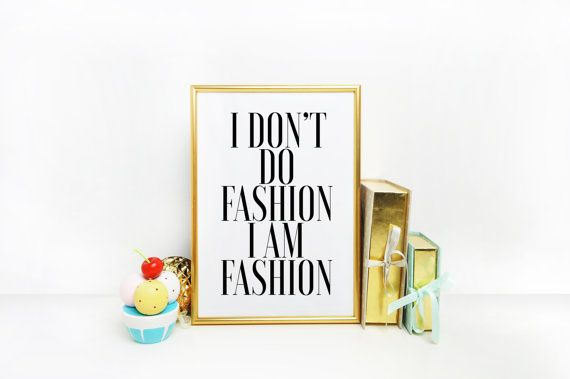 I don't do fashion I am fashion Coco cahnel by BlueWavesPrints