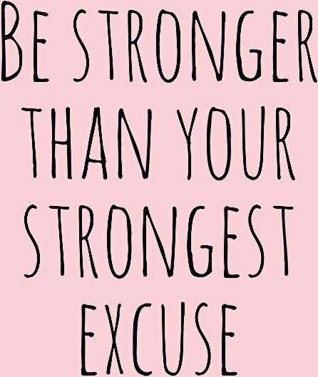 Photo of Be Stronger Than Your Strongest Excuse