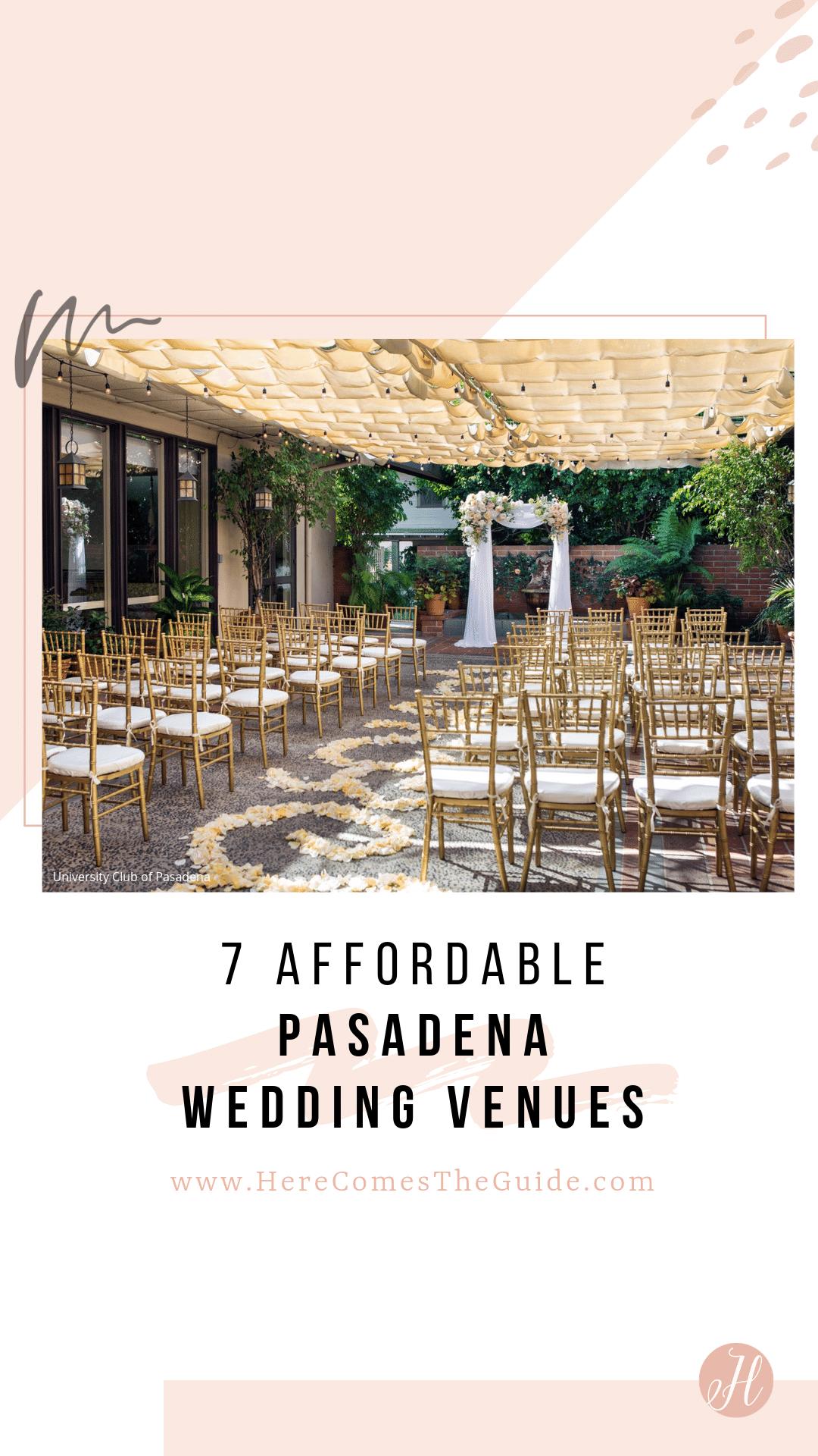 7 Affordable Pasadena Wedding Venues See Prices California Wedding Southern California Outdoor Wedding Venues California California Venues