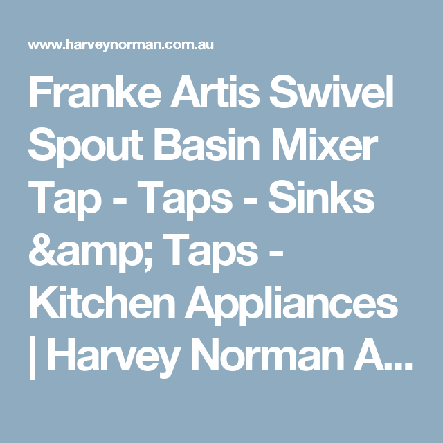 Franke Artis Swivel Spout Basin Mixer Tap - Taps - Sinks & Taps ...